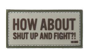 ECUSSON / PATCH 3D PVC SCRATCH HOW ABOUT SHUT UP AND FIGHT 101 INC GRIS MARRON ET VERT AIRSOFT