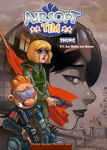 BANDE DESSINEE AIRSOFT TIM SHONG VOLUME 3 LA BILLE EN ROSE