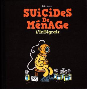BANDE DESSINEE SUICIDES DE MENAGE L INTEGRALE D'ERIC IVARS