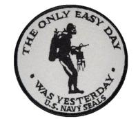 ECUSSON/ PATCH BRODE THERMO COLLANT US NAVY SEALS THE ONLY EASY DAY WAS YESTERDAY NOIR BLANC AIRSOFT